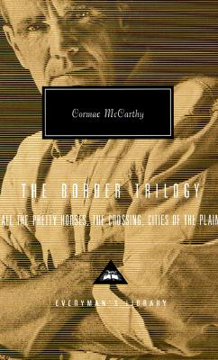 The Border Trilogy By McCarthy, Cormac